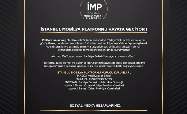 İstanbul Mobilya Platformu Hayata Geçiyor !