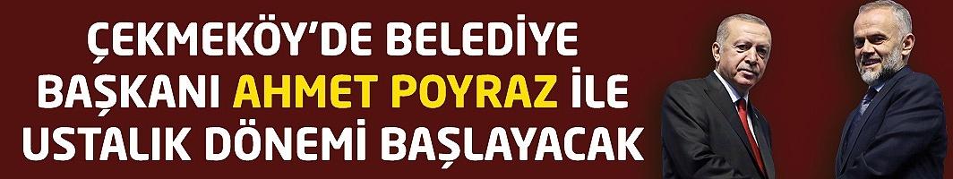 Çekmeköy'de Belediye Başkanı Ahmet Poyraz ile Ustalık Dönemi Başlayacak