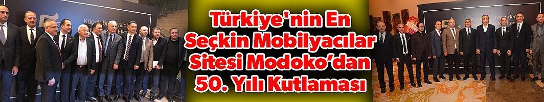 Türkiye'nin En Seçkin Mobilyacılar Sitesi Modoko'dan 50. Yılı Kutlaması