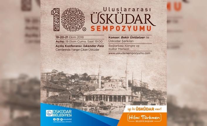 Üsküdar Belediyesi, 10. Uluslararası Üsküdar Sempozyumuna ev sahipliği yapıyor