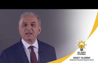 AK Parti Ümraniye Belediye Başkan Adayı İsmet Yıldırım'ın Mesajı
